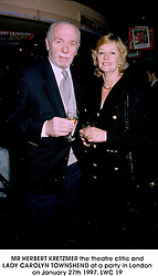 MR HERBERT KRETZMER the theatre ctitic and LADY CAROLYN TOWNSHEND at a party in London on January 27th 1997.LWC 19