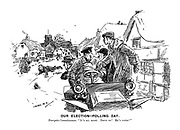 "Our Election - Polling Day. Energetic Committeeman. ""It's all right. Drive on! He's voted!"" (an early motoring Edwardian era cartoon of a voter run over by the electoral committee in a rural village)"