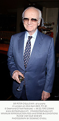 SIR PETER O'SULLEVAN  at a party in London on 23rd April 2003.	PIY 40