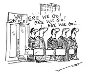"(VAT inspectors emerging from Vat office chanting ""Ere we go, Ere we go..."")"