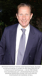 MR PADDY McNALLY former close friend of Sarah, Duchess of York at a dinner in London on 20th May 2002.PAF 53