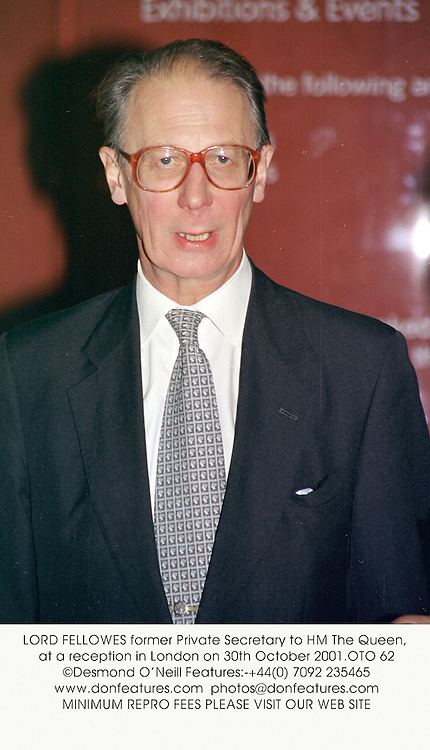 LORD FELLOWES former Private Secretary to HM The Queen, at a reception in London on 30th October 2001.	OTO 62