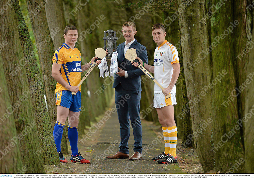 "12 September 2013; Bord Gáis Energy Ambassador Joe Canning, centre, with Bord Gáis Energy Ambassador Paul Flanagan, Clare captain, left, and Antrim captain Jackson McGreevy were in Dublin today ahead of the Bord Gáis Energy GAA Hurling U-21 Finals. This Saturday, 14th September, Kerry play Kildare in the ""B"" Final at 3pm followed by Antrim against Clare in the ""A"" Final at 5pm in Semple Stadium, Thurles. Both matches will also be shown live on TG4, with fans able to vote for their man of the match using the hBGE hashtag on Twitter. City West Hotel, Saggart, Co. Dublin. Picture credit: Matt Browne / SPORTSFILE"