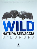 Natura Selvaggia D'Europa, Italian, Cartonato con sovraccoperta, 2010, ISBN: 978-88-96968-24-6
