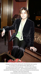Designer SOLANGE AZAGURY PARTRIDGE at a party in London on 5th December 2002.PFY 12