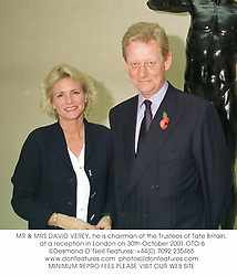 MR & MRS DAVID VEREY, he is chairman of the Trustees of Tate Britain, at a reception in London on 30th October 2001.OTO 6