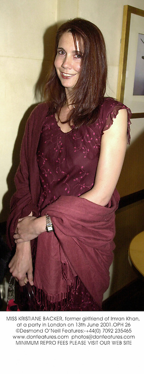 MISS KRISTIANE BACKER, former girlfriend of Imran Khan, at a party in London on 13th June 2001.OPH 26