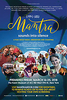 Mantra — Sounds into Silence is a feature-length documentary that explores the musical and social phenomenon of chant and response meditation. With music and Performances from Deva Premal & Miten with Manose, Krishna Das, Snatam Kaur, Jai Uttal, MC Yogi, Dave Stringer, Lama Gyurme & Jean-Philippe Rykiel, C.C. White, Mirabai Ceiba, Gaura Vani, Nina Rao, Charlie Braun & Others