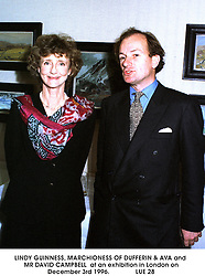 LINDY GUINNESS, MARCHIONESS OF DUFFERIN & AVA and MR DAVID CAMPBELL  at an exhibition in London on December 3rd 1996.               LUE 28