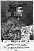 Ulrich Zwingli (1481-1531) Swiss Reformation divine. Chaplain to Swiss forces during Second War of Kappel when he was killed in battle. Copperplate engraving by Konrad Meyer (1618-89) from series of 90 portraits of fellow citizens of Zurich.