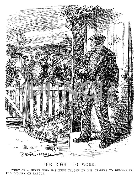 The Right to Work. Study of a miner who has been taught by his leaders to believe in the dignity of labour. (cartoon showing a miner leaving his house to work after having stones thrown and the word SCAB written on his house by strikers during the InterWar era)