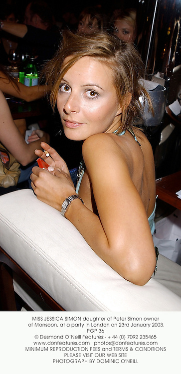 MISS JESSICA SIMON daughter of Peter Simon owner of Monsoon, at a party in London on 23rd January 2003.PGP 36
