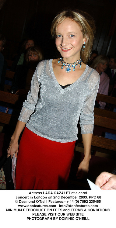 Actress LARA CAZALET at a carol concert in London on 2nd December 2003.<br /> PPC 68