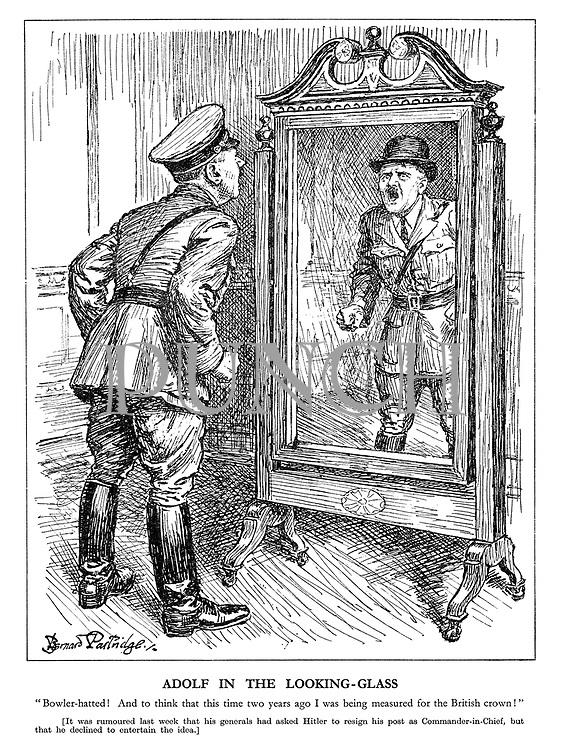 "Adolf in the Looking-Glass. ""Bowler-hatted! And to think that this time two years ago I was being measured for the British crown!"" [It was rumoured last week that his generals had asked Hitler to resign his post as Commander-in-Chief, but that he declined to entertain the idea.] (an angry Hitler looks in the mirror to see his military hat replaced with a bowler hat)"