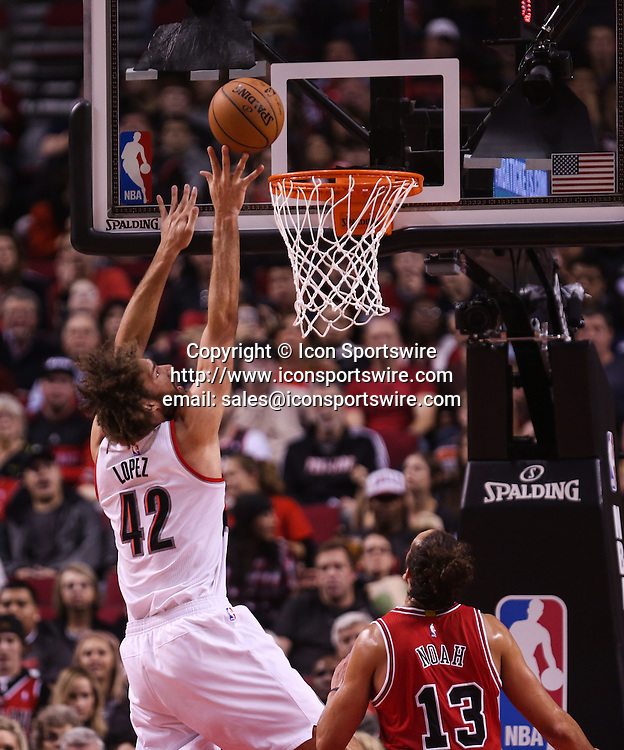 Nov. 21, 2014 - ROBIN LOPEZ (42) drives to the basket and scores. The Portland Trail Blazers play the Chicago Bulls at the Moda Center on November 21, 2014.