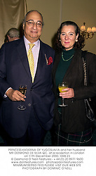 PRINCESS KATARINA OF YUGOSLAVIA and her husband MR DESMOND DE SILVA QC. at a reception in London on 11th December 2000.	OKB 23