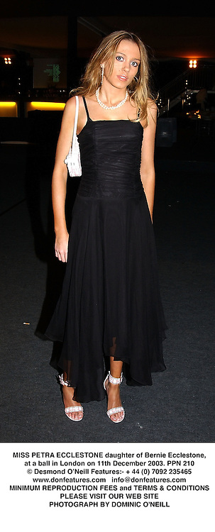 MISS PETRA ECCLESTONE daughter of Bernie Ecclestone, at a ball in London on 11th December 2003.PPN 210