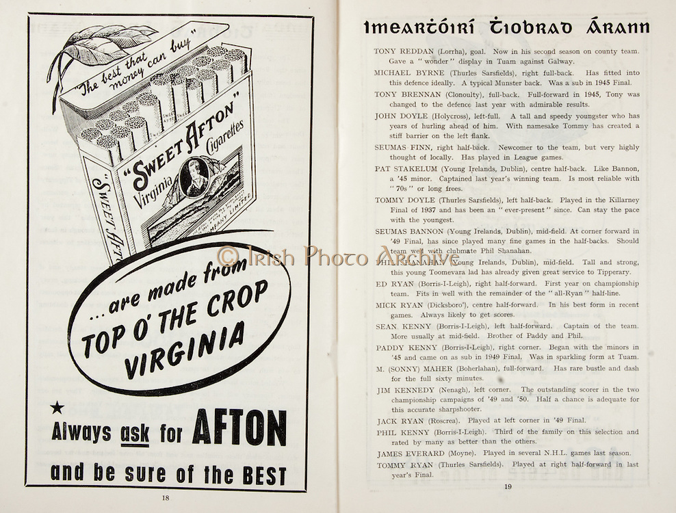 All Ireland Senior Hurling Championship Final,.Brochures,.03.09.1950, 09.03.1950, 3rd September 1950, .Tipperary 1-9, Kilkenny 1-8, .Minor Tipperary v Kilkenny,.Senior Tipperary v Kilkenny, .Croke Park, ..Advertisements, Sweet Afton Virginia Cigarettes, ..Articles, Imeartoiri Tiobrad Arann, ..Tipperary Senior Team, Tony Reddan, Goalkeeper, Lorrha, Co Tipperary, Michael Byrne, Right corner-back, Thurles Sarsfields, Co Tipperary, Tony Brennan, Full-back, Clonoulty, Co Tipperary, John Doyle, Left corner-back, Holycross, Co Tipperary, Seamus Finn, Right half-back, Pat Stakelum, Centre half-back, Young Irelands, Co Dublin, Tommy Doyle, Left half-back, Thurles Sarsfields, Co Tipperary, Seamus Bannon, Midfielder, Young Irelands, Co Dublin, Phil Shanahan, Midfielder, Young Irelands, Co Dublin, Ed Ryan, Right half-forward,  Borris-I-Leigh, Co Tipperary, Mick Ryan, Centre half-forward, Dicksboro, Kilkenny, Sean Kenny, Left half-forward, Borris-I-Leigh, Co Tipperary, Paddy Kenny, Right corner-forward, Borris-I-Leigh, Co Tipperary, M. (Sonny) Maher, Centre forward, Boherlahan, Co Tipperary, Jim Kennedy, Left corner-forward, Nenagh, Co Tipperary, Substitutes, Jack Ryan, Roscrea, Co Tipperary, Phil Kenny, Borris-I-Leigh, Co Tipperary, James Everard, Moyne, Co Tipperary, Tommy Ryan, Thurles Sarsfields, Co Tipperary,