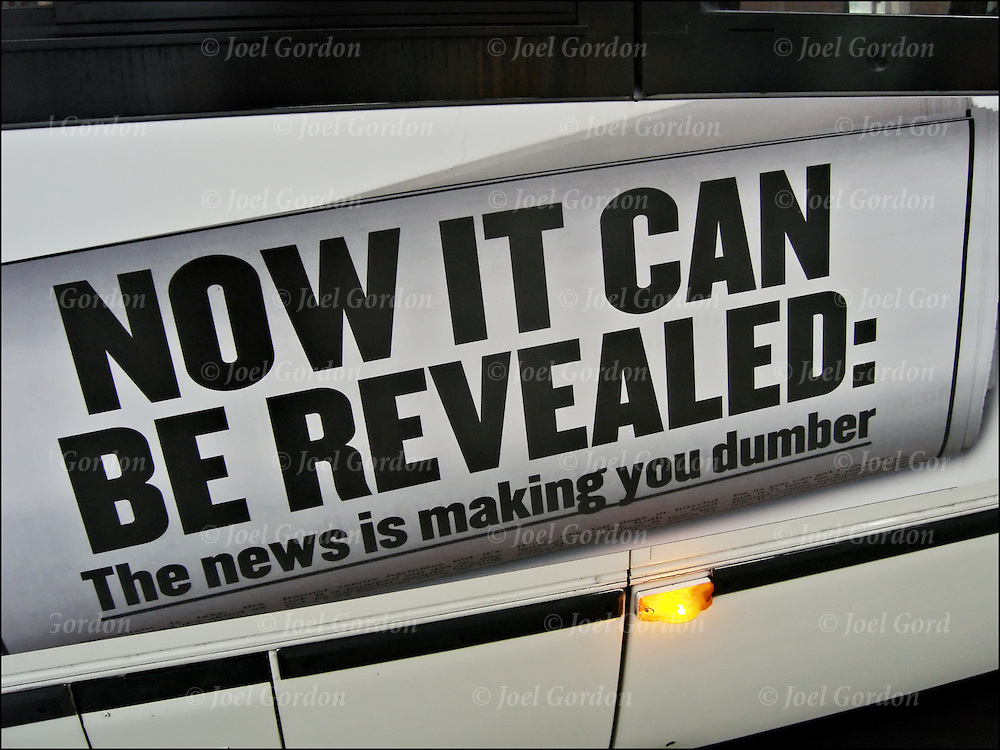 "Advertisement on NY City Bus ""Now it Can Be Revealed: News will make you dumber. Revealing the truth behind the News the IFC Media Project"