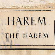 Sign for the Harem of the Topkapi Palace, the Ottoman palace in Istanbul's Sultanahmet district.