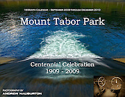 "Mount Tabor Park Centennial Calendar for 2009-2010 - 16-month, premium paper, Standard format - 8.5"" x 19"" (217mm x 280mm) - full color. All photos © Andrew Haliburton.  http://stores.lulu.com/HaliburtonPhoto"