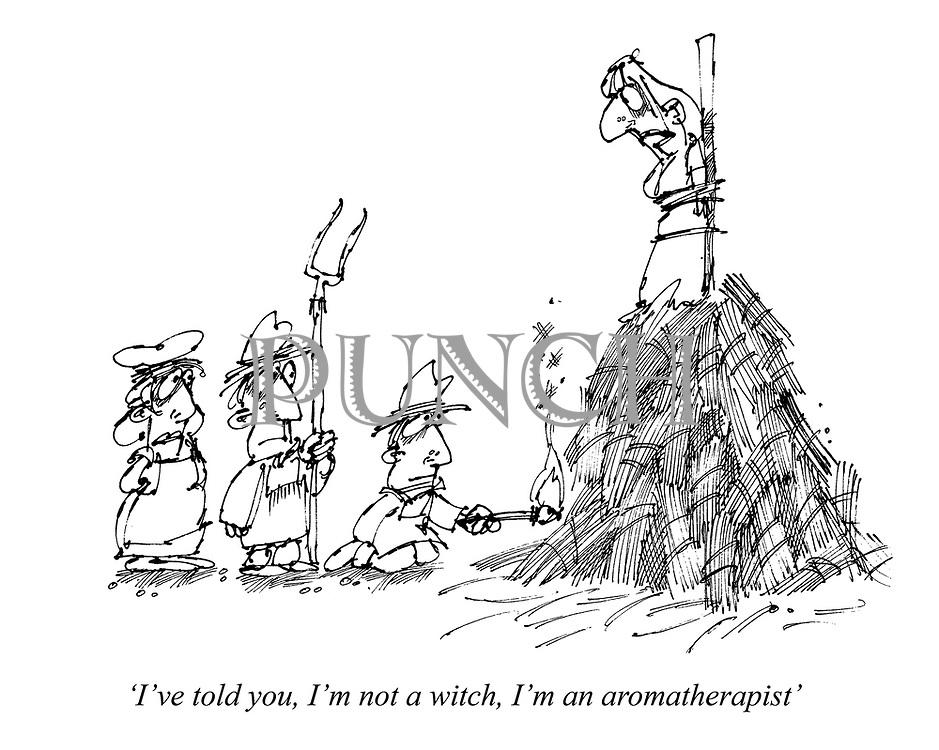 'I've told you, I'm not a witch, I'm an aromatherapist'