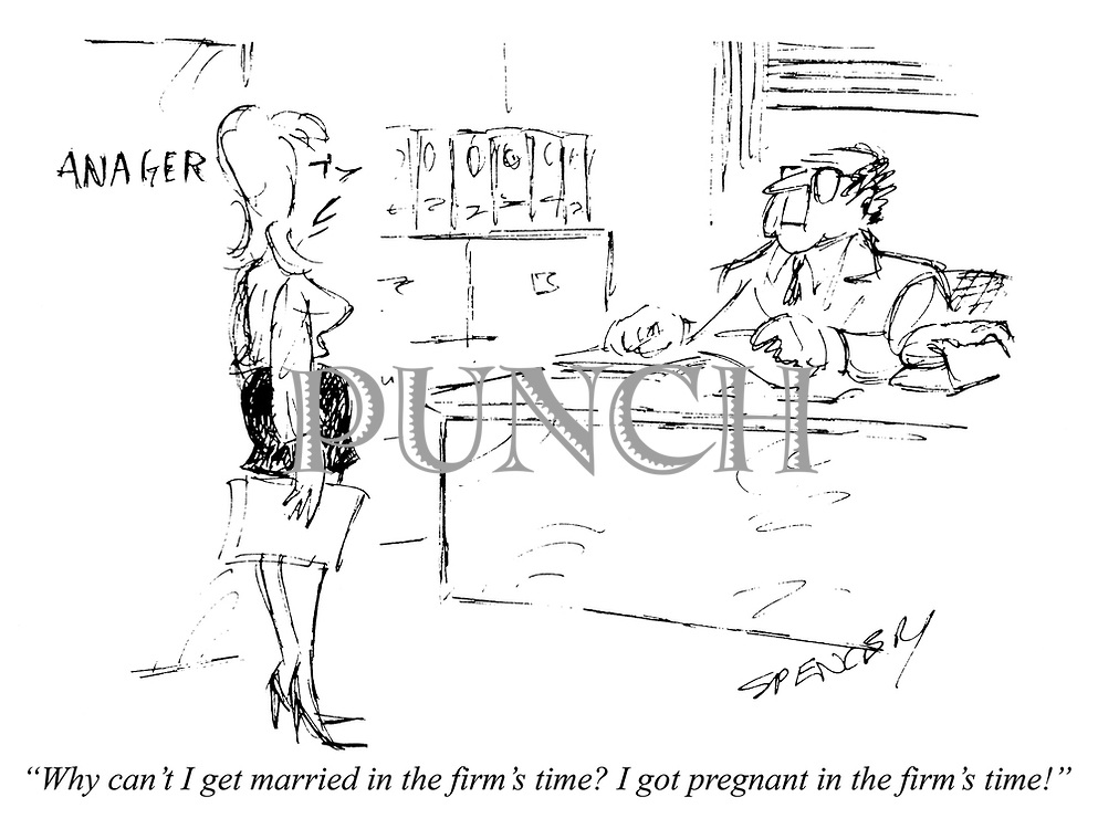 """Why can't I get married in firm's time? I got pregnant in the firm's time!"""
