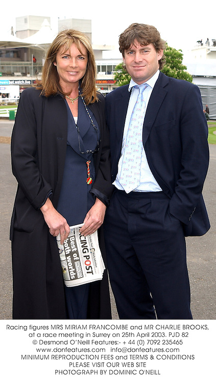 Racing figures MRS MIRIAM FRANCOMBE and MR CHARLIE BROOKS, at a race meeting in Surrey on 25th April 2003.PJD 82