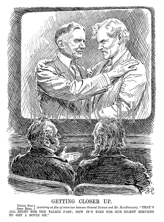 """Getting Closer Up. Uncle Sam, John Bull} (assisting at film of interview between General Dawes and Mr MacDonald). """"That's all right for the talkie part; now It's time for our silent services to get a movie on."""""""