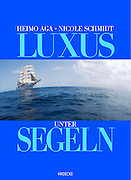 """Luxus unter Segeln"" book cover..Caribbean cruise with Sea Cloud II. The ship under sails."