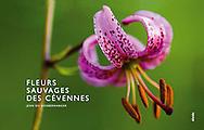 FLEURS SAUVAGES DES CEVENNES, édition 2009, 144 pages, 13X21 cm, www.editions-alcide.com
