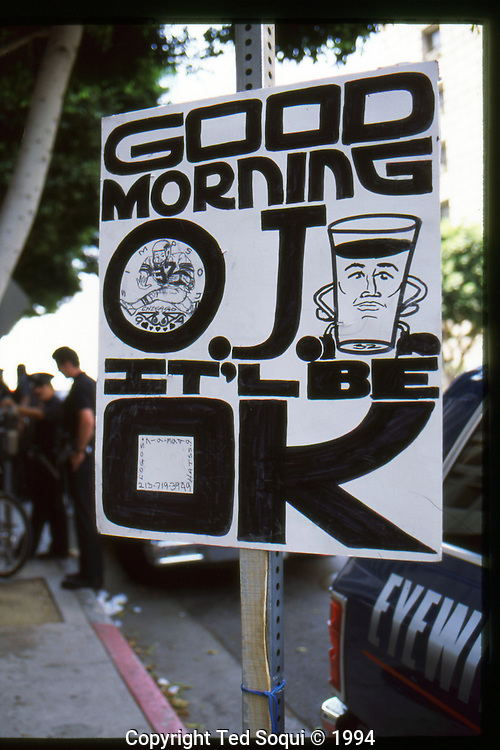 The OJ Simpson trial and media circus.<br /> &quot;Good Morning OJ It'l Be OK&quot; sign out front of the Criminal Courthouse.