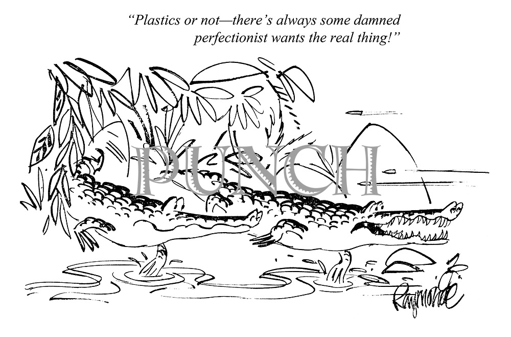 """Plastics or not — there's always some damned perfectionist wants the real thing!"" (cartoon showing two crocodiles ducking bullets from hunters)"