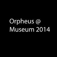 Orpheus @ Museum