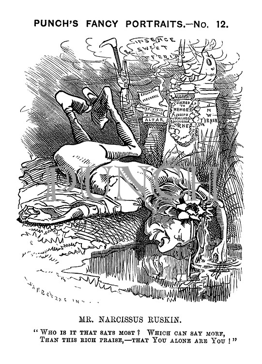 "Punch's Fancy Portraits. - No. 12. Mr. Narcissus Ruskin. ""Who is it that says most? Which can say more, than this rich praise, - that you alone are you!"""