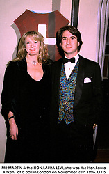 MR MARTIN & the HON.LAURA LEVI, she was the Hon.Laura Aitken,  at a ball in London on November 28th 1996.LTY 5