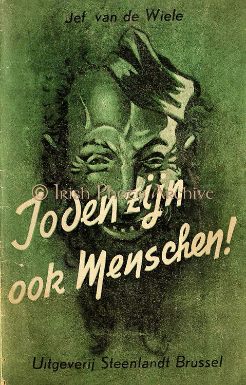 Joden Zijn Ook Menschen' Steenlandt, Brussels, 1942. Cover of Flemish language anti-Semitic publication with drawing of demonic Jew. The publication was full of photos ridiculing Jews.