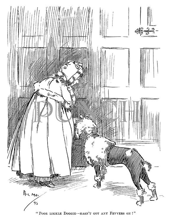"""""""Poor likkle Doggie—hasn't got any Fevvers on!"""""""