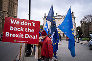 'We Don't back the Brexit deal' reads the Sodem Action sign by the pro EU demonstrators who have been outside parliament on a daily basis since September 2017 after the country voted to leave the European Union. House of Commons, Westminster, London, United Kingdom  (photo by Andrew Aitchison / In Pictures via Getty Images)