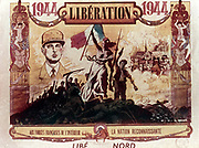 Charles de Gaulle (1890-1970) French General and first President of The Fifth Republic. Commemorative poster celebrating the Liberation of France in 1944.