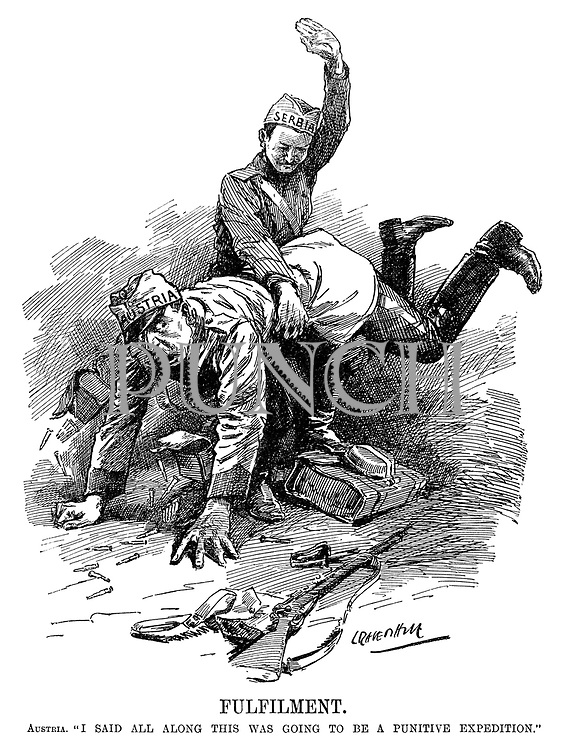 "Fulfilment. Austria. ""I said all along this was going to be a punitive expedition."" (WW1 cartoon showing Serbia placing Austria over his knee and slapping his bottom)"