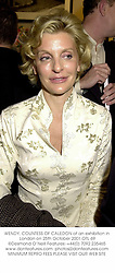 WENDY, COUNTESS OF CALEDON at an exhibition in London on 25th October 2001.	OTL 69