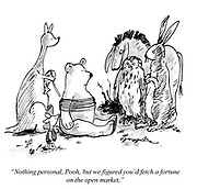 """Nothing personal, Pooh, but we've figured you'd fetch a fortune on the open market."""