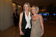 Lady Helen Taylor and Mariella Frostrup, An Evening At Sanderson,  Sanderson Hotel, 50 Berners Street, London, W1, Charity reception now in its seventh year raising money for CLIC Sargent.15 May 2007. -DO NOT ARCHIVE-© Copyright Photograph by Dafydd Jones. 248 Clapham Rd. London SW9 0PZ. Tel 0207 820 0771. www.dafjones.com.