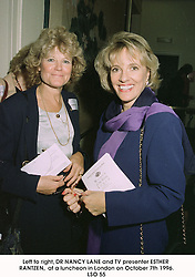 Left to right, DR NANCY LANE and TV presenter ESTHER RANTZEN, at a luncheon in London on October 7th 1996.<br /> LSO 55