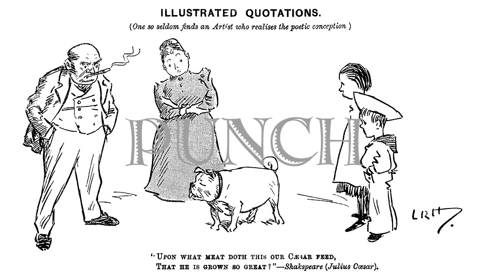 "Illustrated Quotations. (One so seldom finds an Artist who realises the poetic conception) ""Upon what meat doth this our Caesar feed, That he is grown so great?"" -  Shakespeare (Julius Caesar). (a family look with surprise at their large dog)"