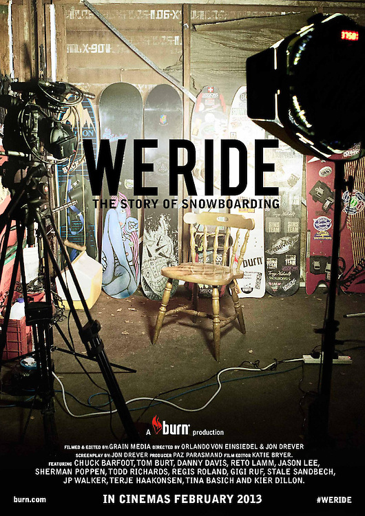 POSTER FOR FEATURE FILM 'WE RIDE: THE HISTORY OF SNOWBOARDING'   GRAIN MEDIA   BURN
