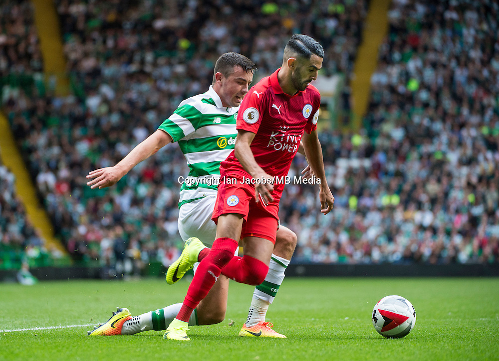 Football, International Champions Cup, Parkhead Stadium, Glasgow. Celtic v Leicester City. Leicester win 6-5 on penalties<br /> Pic shows: Leicester goal scorer and man of the match, Riyad Mahrez, goes by Celtic's Eoghan O'Connell.