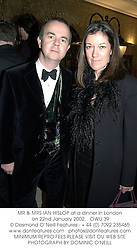 MR & MRS IAN HISLOP at a dinner in London on 22nd January 2002.<br />OWU 39