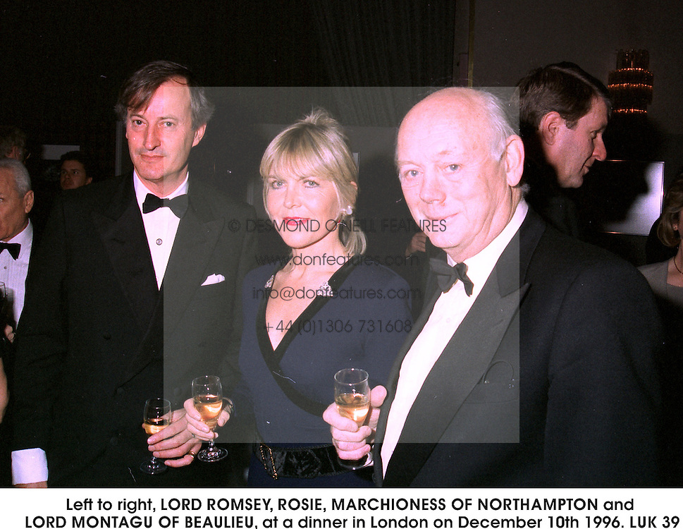 Left to right, LORD ROMSEY, ROSIE, MARCHIONESS OF NORTHAMPTON and LORD MONTAGU OF BEAULIEU, at a dinner in London on December 10th 1996.LUK 39